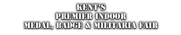 Bromley militaria Fairs, Kent's Premier Medal and Badge Fair